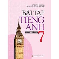 Bài Tập Tiếng Anh 7 - Không Đáp Án