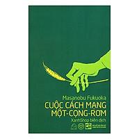 Cuộc Cách Mạng Một - Cọng - Rơm + Tặng kèm Bookmark Xinh