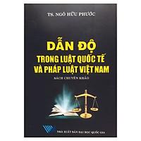 Dẫn Độ Trong Luật Quốc Tế Và Pháp Luật Việt Nam