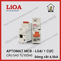 Cầu dao tự động an toàn (APTOMAT) LIOA 1 Cực 6A đến 63A dòng cắt 4,5KA/10KA LIOA MCB1P