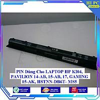 PIN Dùng Cho LAPTOP HP KI04 PAVILION 14-AB 15-AB 17 GAMING 15-AK HSTNN - DB6T- MS5 - Hàng Nhập Khẩu