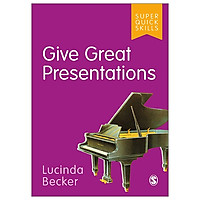 Give Great Presentations (Super Quick Skills)