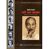 Chủ tịch Hồ Chí Minh (Sách ảnh - Song Ngữ)