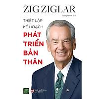 Sách - ZIG ZIGLAR - Thiết Lập Kế Hoạch Phát Triển Bản Thân