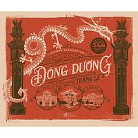 Sách - Đông Dương tráng lệ (tặng kèm bookmark thiết kế)