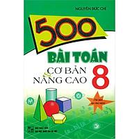 500 Bài Toán Cơ Bản & Nâng Cao 8(Tái Bản)