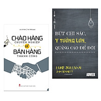 Combo Sách Kinh Tế Hay: Chào Hàng Chuyên Nghiệp Để Bán Hàng Thành Công + Bút Chì Sắc, Ý Tưởng Lớn, Quảng Cáo Để Đời (Tặng Kèm Bookmark Happy Life)