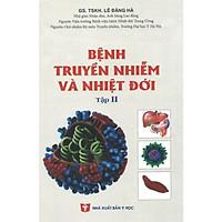 Bệnh truyền nhiễm và nhiệt đới - Tập 2