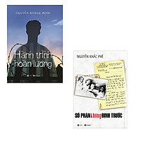 Bộ 2 cuốn sách về những con người vươn lên trong cuộc sống: Hành Trình Hoàn Lương - Số Phận Không Định Trước