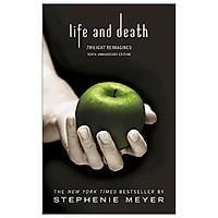 Life And Death: Twilight Reimagined (Twilight Saga)