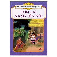 Tranh Truyện Dân Gian Việt Nam: Con Gái Nàng Tiên Núi (Tái Bản 2018)