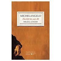 Sách - Michelangelo - Sáu Kiệt Tác Cuộc Đời