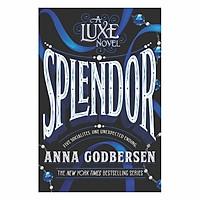 Splendor: A Luxe Novel #4