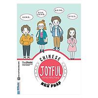 Joyful Chinese - Vui Học Tiếng Trung - Ngữ Pháp (Tặng kèm Bookmark PL)