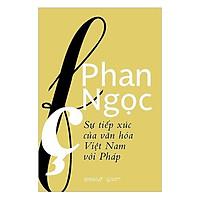 Sách - Sự tiếp xúc của văn hóa Việt Nam với Pháp
