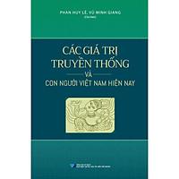 Các Giá Trị Truyền Thống Và Con Người Việt Nam Hiện Nay