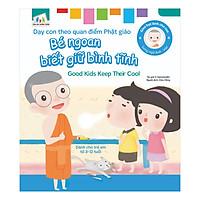 Gieo Hạt Lành Cho Con - Dạy Con Theo Quan Điểm Phật Giáo - Good Kids Keep Their Cool - Bé Ngoan Biết Giữ Bình Tĩnh