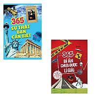 Combo 2 Cuốn: 365 Bí Ẩn Chưa Được Lí Giải + 365 Sự Thật Bạn Cần Biết