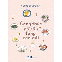 Sách - Công thức nấu ăn tặng con gái (tặng kèm bookmark thiết kế)