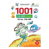 1001 Câu Hỏi Vì Sao - Vũ Trụ - Trái Đất