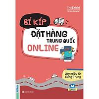 Bí Kíp Đặt Hàng Trung Quốc Online (Tặng Thẻ 50 Câu Giao Tiếp Tiếng Trung Thông Dụng Nhất) (Học Kèm App: MCBooks Application)