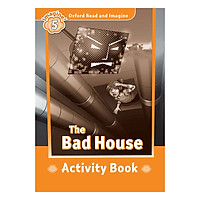 Oxford Read And Imagine Level 5: The Bad House (Activity Book)