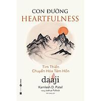 Sách hay về kĩ năng sông: Con đường Heartfulness – Tim thiền- chuyển hóa tâm hồn