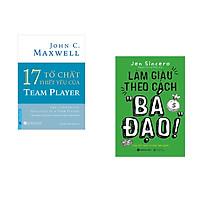 """Combo 2 cuốn sách: 17 Tố Chất Thiết Yếu Của TEAM PLAYER + Làm giàu theo cách """" Bá Đạo"""""""