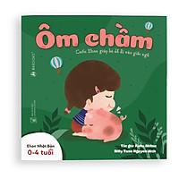 Sách Ehon - Ôm chầm - Dành cho trẻ từ 0 - 4 tuổi