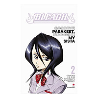 Bleach: Goodbye Parakeet, Goodnite My Sista - Tập 2