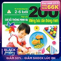 200 Miếng Bóc Dán Thông Minh - Phát Triển Chỉ Số Thông Minh IQ (2-6 Tuổi) - Tái Bản 2018