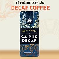 Cà Phê Decaf Cao Cấp Không Mất Ngủ, Cà Phê Tách Cafeine Phù Hợp Cho Người Bị Say Cafe Nguyên Chất - Gói 250 Gram - Bột