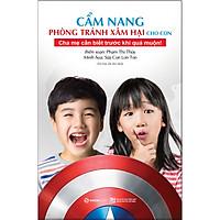 Cẩm Nang Phòng Tránh Xâm Hại Cho Con (Tái Bản 2018)
