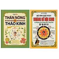 Thần Nông Bản thảo kinh + Đồ Hình Giải Thích Hoàng Đế Nội Kinh Và Phương Thức Dưỡng Sinh Trung Hoa