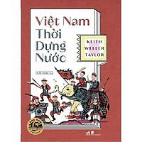 Sách - Việt Nam thời dựng nước (Bìa cứng) (tặng kèm bookmark thiết kế)