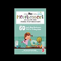 Sách Học Montessori để dạy trẻ theo phương pháp Montessori