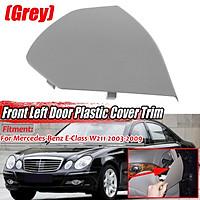 For Benz E-Class W211 2003-2009 Front Left Door Plastic Cover Trim Grey