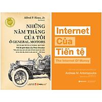 Combo Sách : Những Năm Tháng Của Tôi Ở General Motors (My Years With General Motors) + Internet Của Tiền Tệ