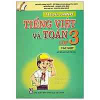 Thực Hành Tiếng Việt Và Toán Lớp 3 - Tập 1 (2021)