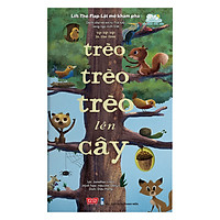 Sách Tương Tác - Lift-The-Flap-Lật Mở Khám Phá - Up Up Up In The Tree - Trèo Trèo Trèo Lên Cây