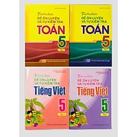 Combo 4 cuốn Tuyển Chọn Đề Ôn Luyện Và Tự Kiểm Tra Tiếng Việt 5 + Tuyển Chọn Đề Ôn Luyện Và Tự Kiểm Tra Toán 5