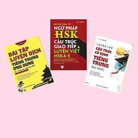 Combo Tuyển tập cấu trúc cố định tiếng Trung ứng dụng + Bài tập củng cố ngữ pháp HSK cấu trúc giao tiếp & luyện viết HSK4-5 + Bài tập luyện dịch tiếng Trung ứng dụng