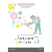 Xấu Hổ Hay Dễ Thương - Awkward Or Cute 3