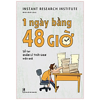 Sách: 1 Ngày Bằng 48 Giờ - Sổ tay Quản Lí Thời Gian Hiệu Quả