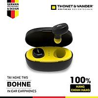 Tai nghe In-Ear Bluetooth TWS Thonet and Vander BOHNE Chính Hãng