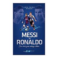 Messi Vs Ronaldo - Đại Chiến Giữa Những Vị Thần