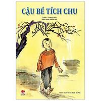Tranh Truyện Dân Gian Việt Nam: Cậu Bé Tích Chu (Tái Bản 2019)