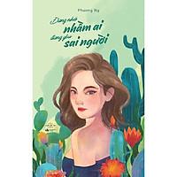 Sách - Đừng nhớ nhầm ai, đừng yêu sai người ( tặng kèm bookmark thiết kế )
