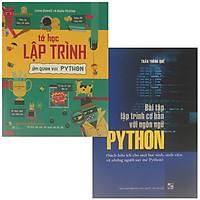 Combo 2 Cuốn Sách Làm Quen Ngôn Ngữ Lập Trình Python: Tớ Học Lập Trình - Làm Quen Với Python + Bài Tập Lập Trình Cơ Bản Với Ngôn Ngữ Python