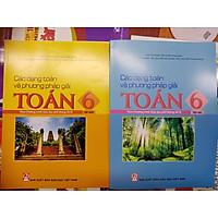 Các dạng toán và phương pháp giải toán 6 tập 1 + tập 2